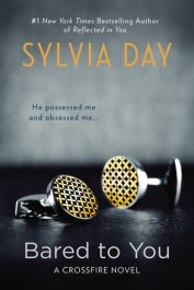 Bared to You by Sylvia Day (Crossfire Series #1)