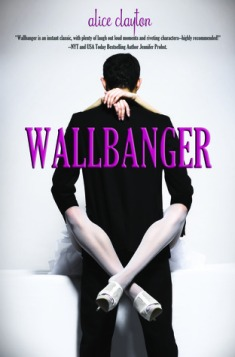 Wallbanger by Alice Clayton (Cocktail #1)
